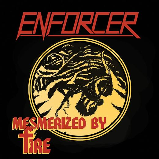 enforcer-mesmerized-by-fire-single-