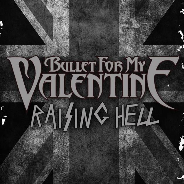 Bullet For My Valentine Raising Hell Track For Streaming Metal