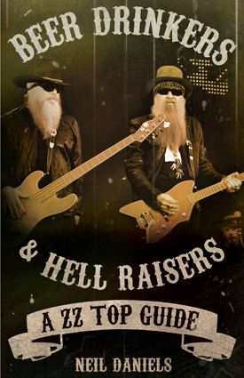 Beer Drinkers & Hell Raisers A ZZ Top Guide