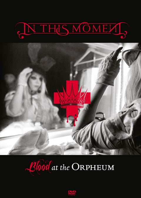 "IN THIS MOMENT - ""Blood At The Orpheum"""