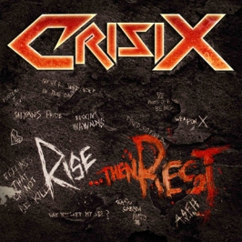 CRISIX  Rise...Then Rest