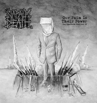 NAPALM DEATH Our Pain Is Their Power