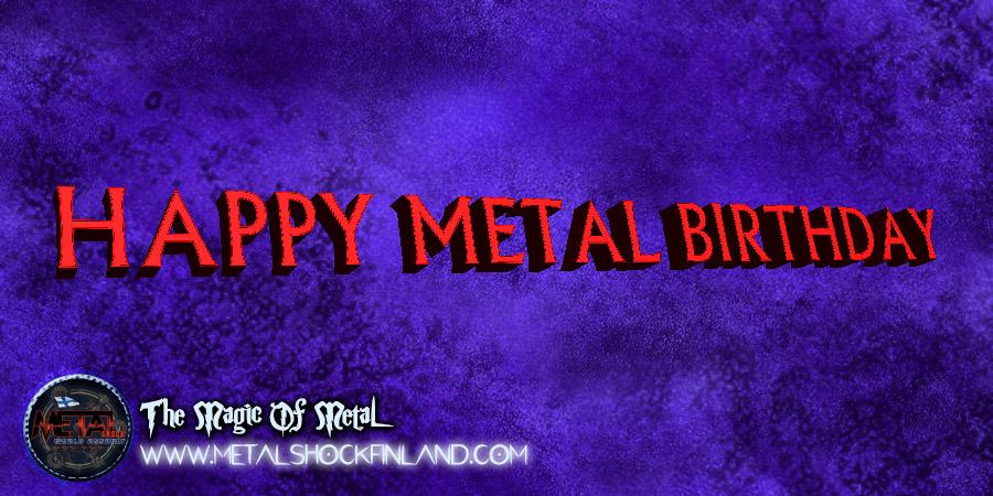 Happy Birthday To Blackdiamond Of Metal Metal Shock Finland World Assault