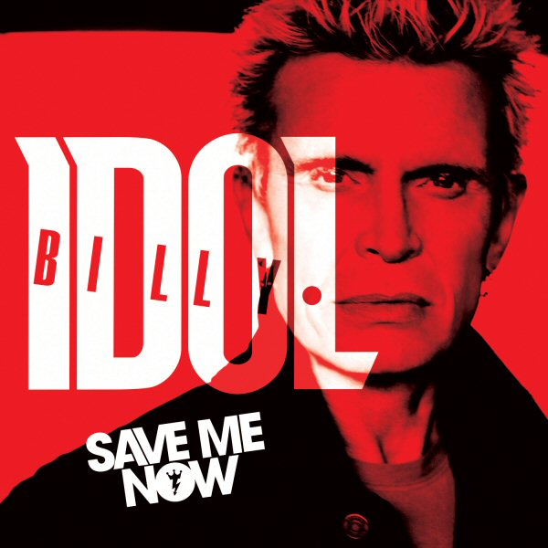 BillyIdol_SaveMeNow_Cover_F_RGB