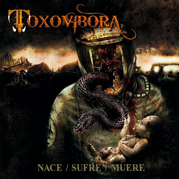 Toxovibora -Nace Sufre Muere