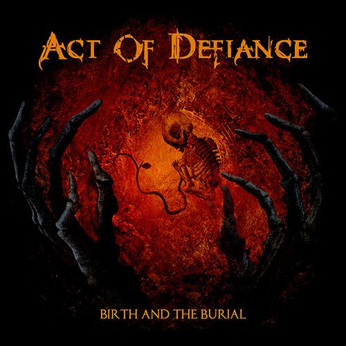 ActOfDefiance-BirthAndTheBurial