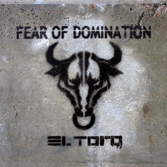 FearOfDomination-ElToro