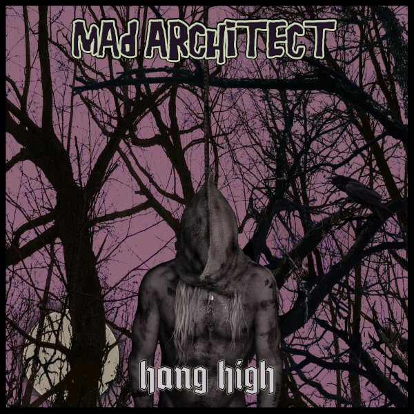 Mad Architect - Hang High