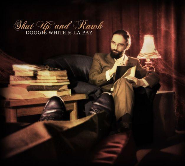 Doogie White & La Paz - Shut Up And Rawk