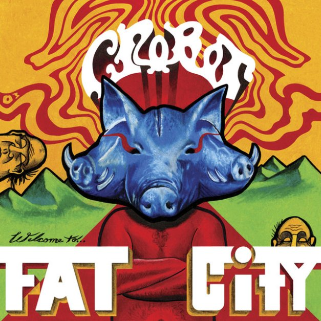 Crobot___Welcome_To_Fat_City