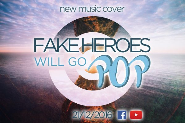 fake-heroes-will-go-pop