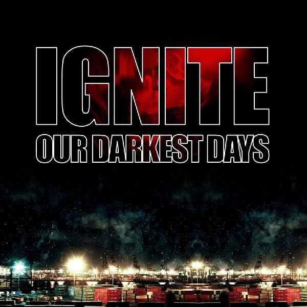 ignite_-_our_darkest_days_2