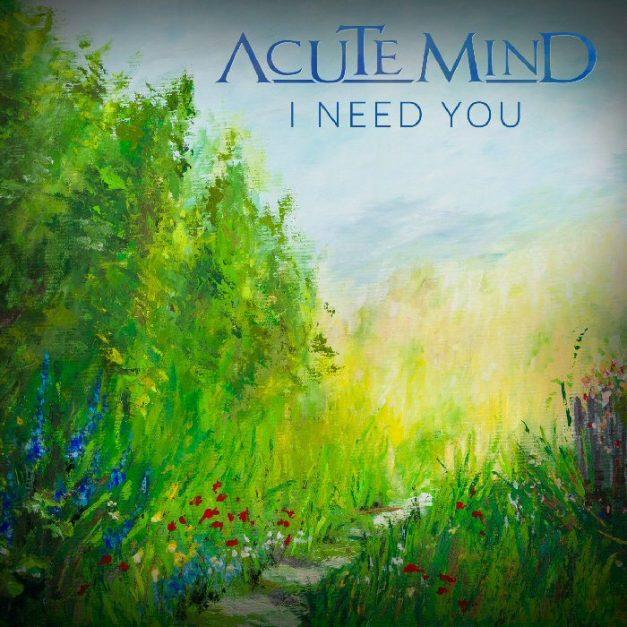 AcuteMind - I Need You