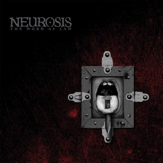 Neurosis_TheWordAsLaw_reissue_cover72