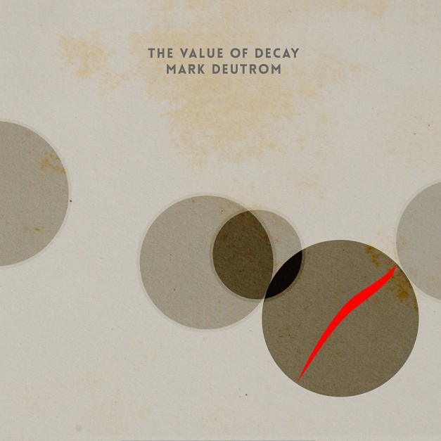 Mark_Deutrom-The_Value_of_Decay