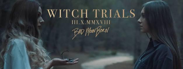 BadMoonBorn-WitchTrialsVideo