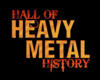 Hall of Heavy Metal History - Hard Rock & Heavy Metal Music - Hall of Fame, Bands, Musicians, & News