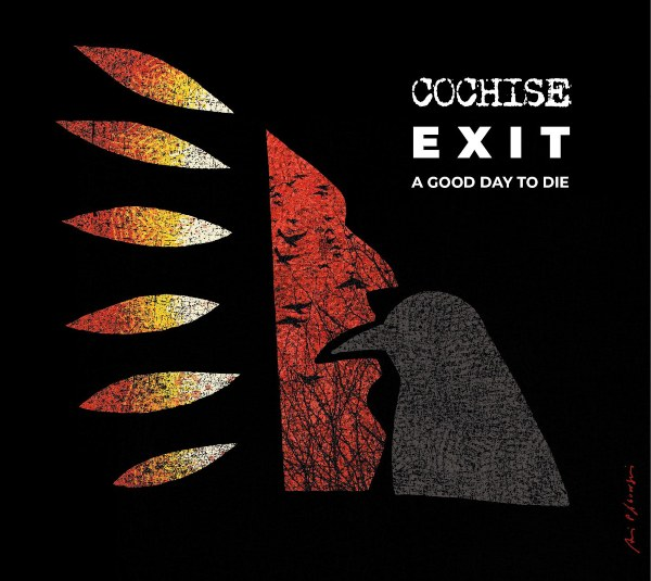 Cochise - Exit_A good day to die