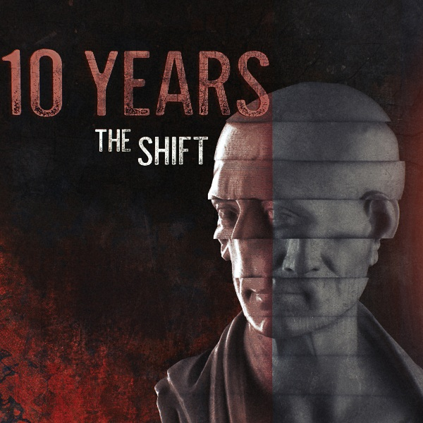 10 years_the shift